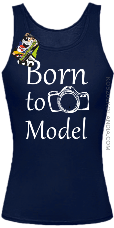Born to model - Urodzony model - Top damski