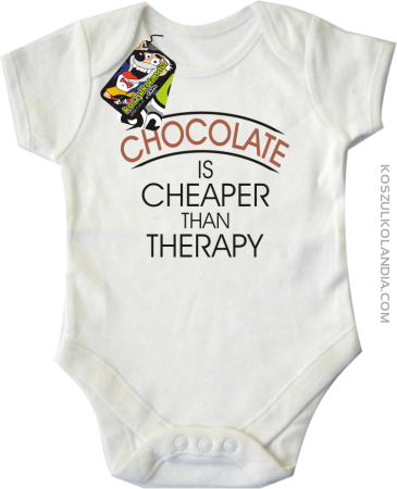 Chocolate is cheaper than therapy - Body dziecięce