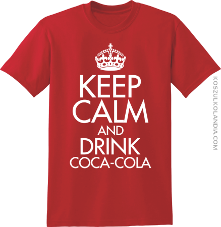 Keep Calm and drink Coca-Cola - koszulka męska