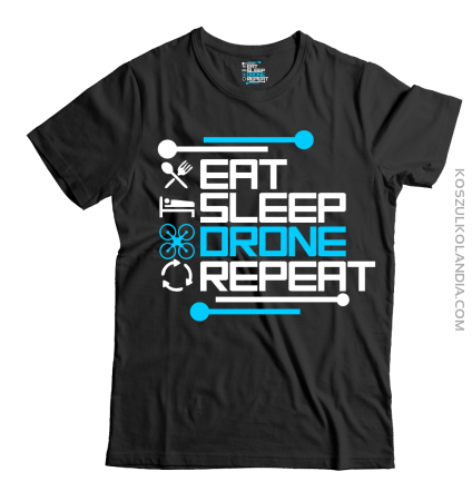 Eat Sleep Drone Repeat - koszulka męska