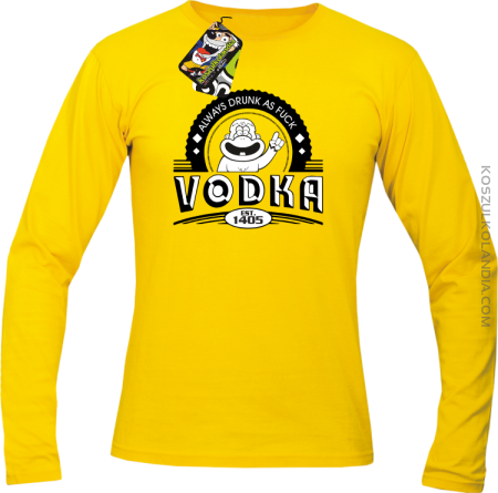 Always Drunk As Fuck VODKA Est 1405 - Longsleeve męski