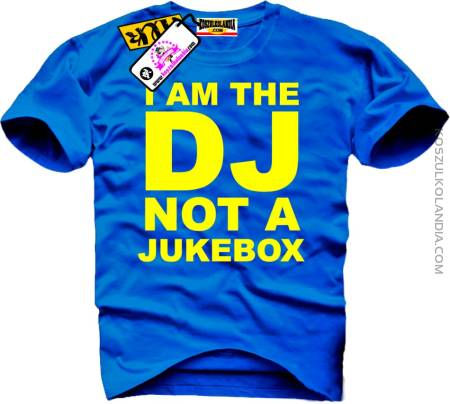 I am DJ not a Jukebox - koszulka męska