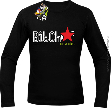Bitch on a diet - Longsleeve męski
