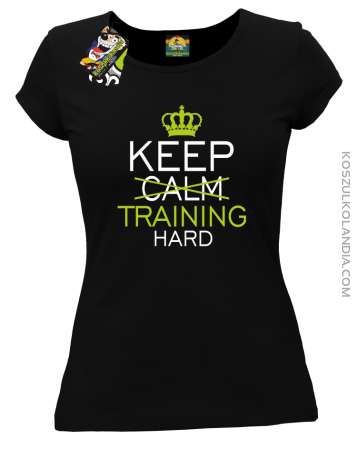 Keep Calm and TRAINING HARD - Koszulka damska