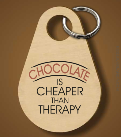 Chocolate is cheaper than therapy - Breloczek