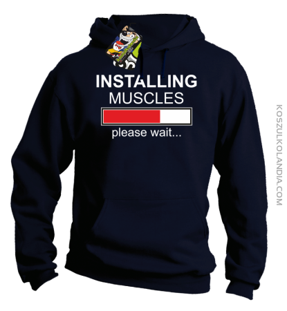 Installing muscles please wait... - Bluza z kapturem