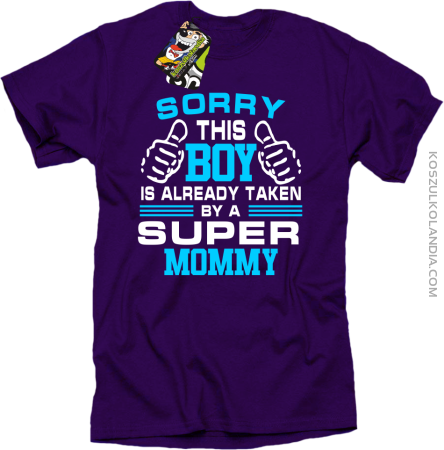 Sorry this boy is already taken by a super mommy - Koszulka męska