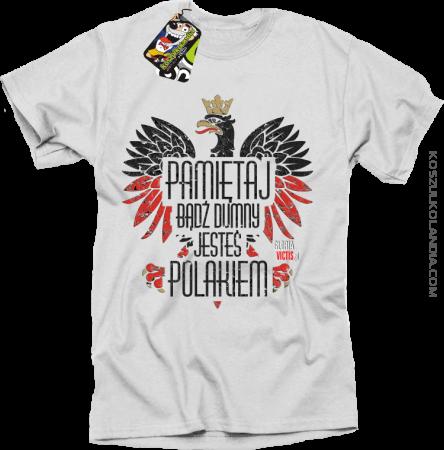 Pamiętaj bądź DUMNY JESTEŚ POLAKIEM - Koszulka męska