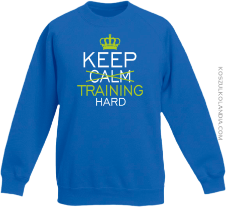 Keep Calm and TRAINING HARD - Bluza dziecięca standard bez kaptura