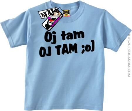 Oj Tam Oj Tam - Koszulka Dziecięca