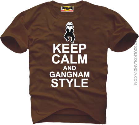 KEEP CALM and GANGNAM Style - koszulka męska