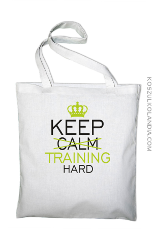 Keep Calm and TRAINING HARD - Torba EKO