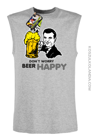 DON'T WORRY BEER HAPPY - Bezrękawnik męski