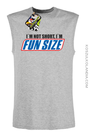 I`m not short i`m funsize - TOP TANK męski