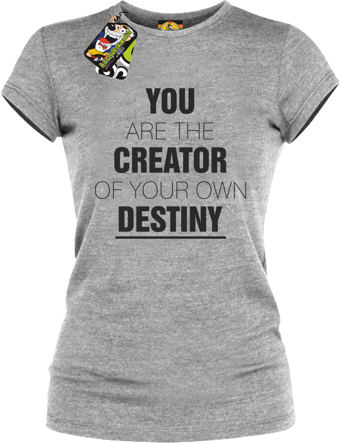 You are the CREATOR of your own DESTINY - Koszulka Damska