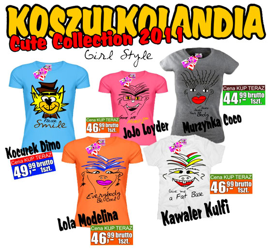 KOSZULKOLANDIA Cute Collection 2011 Graphic Funny Design